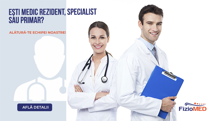 Ești medic rezident, specialist sau primar? Vino în echipa Fiziomed!